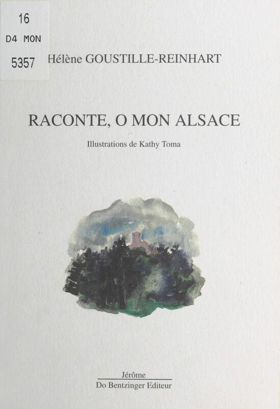 Raconte, ô mon Alsace