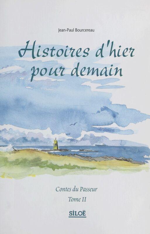 Contes du passeur (2) : Histoires d'hier pour demain