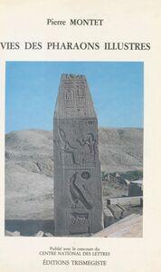 Vies des pharaons illustres