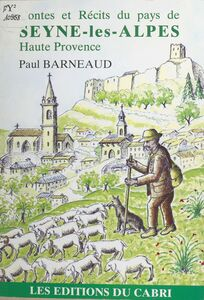 Contes et récits du pays de Seyne-les-Alpes, Haute Provence