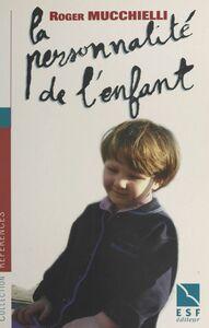 La personnalité de l'enfant : son édification de la naissance à la fin de l'adolescence