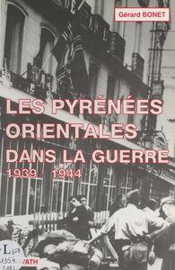 Les Pyrénées-Orientales dans la guerre : les années de plomb, 1939-1944