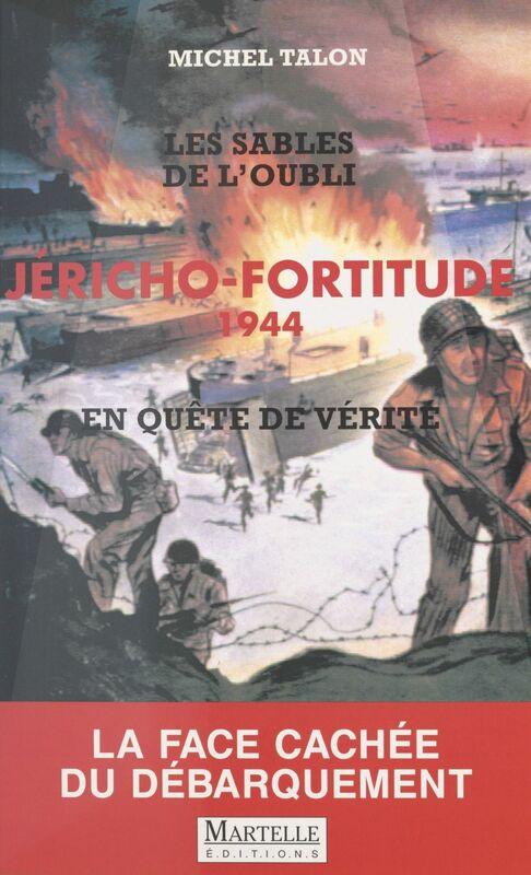 Jéricho-Fortitude 1944 : en quête de vérité