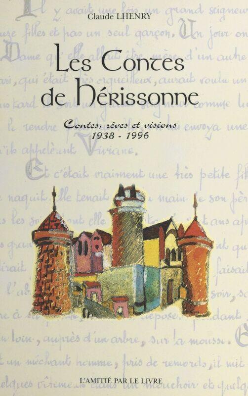 Les contes de Hérissonne : contes, rêves et visions (1938-1996)