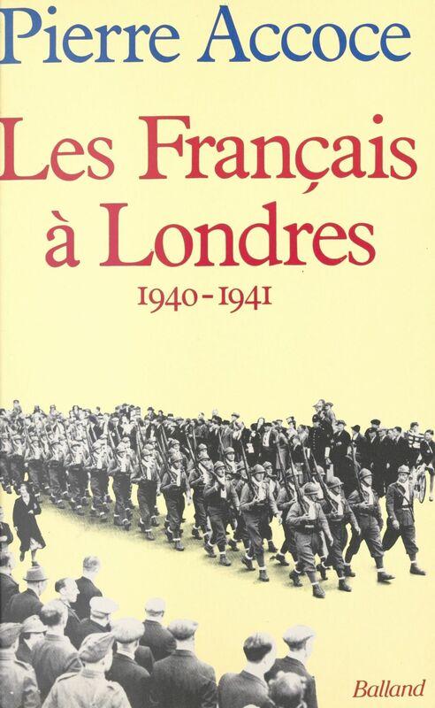 Les Français à Londres : 1940-1941