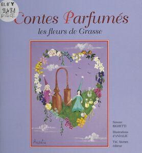 Contes parfumés : les fleurs de Grasse