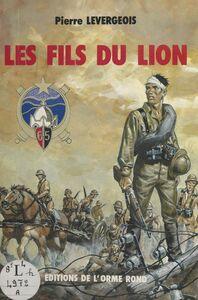 Les fils du lion : journal de marche d'un enfant de troupe