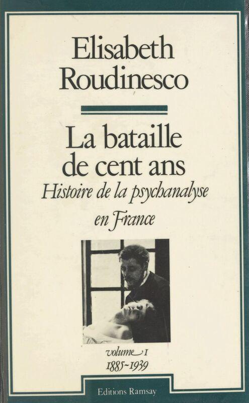 La bataille de cent ans, histoire de la psychanalyse en France (1) : 1885-1939