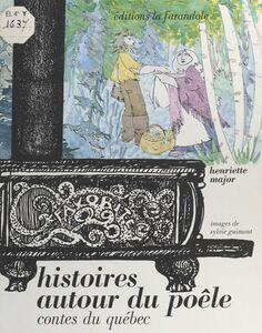 Histoires autour du poêle : contes du Québec
