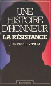 Une histoire d'honneur : la Résistance