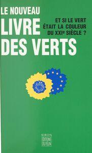 Le nouveau livre des Verts : et si le vert était la couleur du XXIe siècle ?