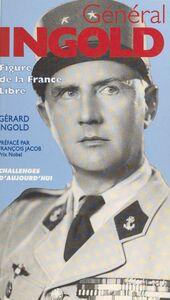 Le général Ingold : figure de la France libre