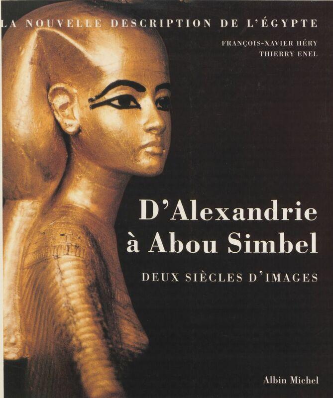 D'Alexandrie à Abou-Simbel, deux siècles d'images : la nouvelle description de l'Égypte