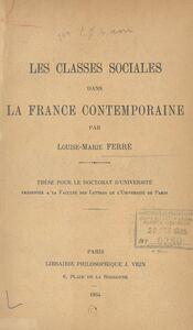Les classes sociales dans la France contemporaine Thèse pour le doctorat d'Université présentée à la Faculté des lettres de l'Université de Paris