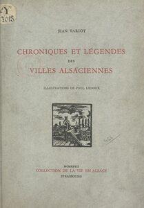 Chroniques et légendes des villes alsaciennes