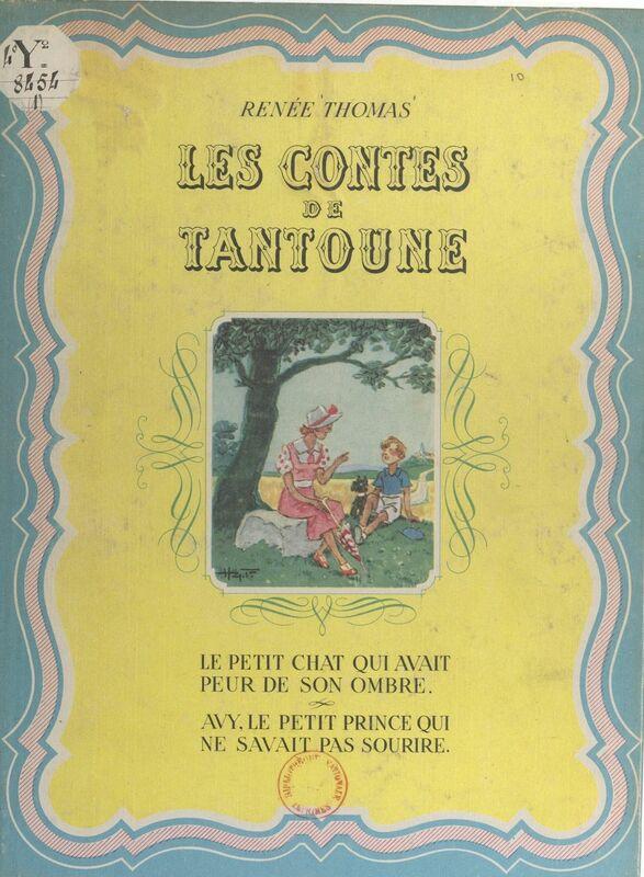 Les contes de Tantoune Le Petit chat qui avait peur de son ombre. Avy, le prince qui ne savait pas sourire
