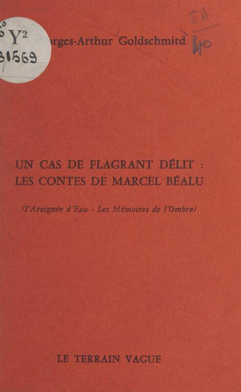 Un cas de flagrant délit, les contes de Marcel Béalu L'araignée d'eau - Les mémoires de l'ombre