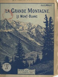 La grande montagne Le Mont-Blanc
