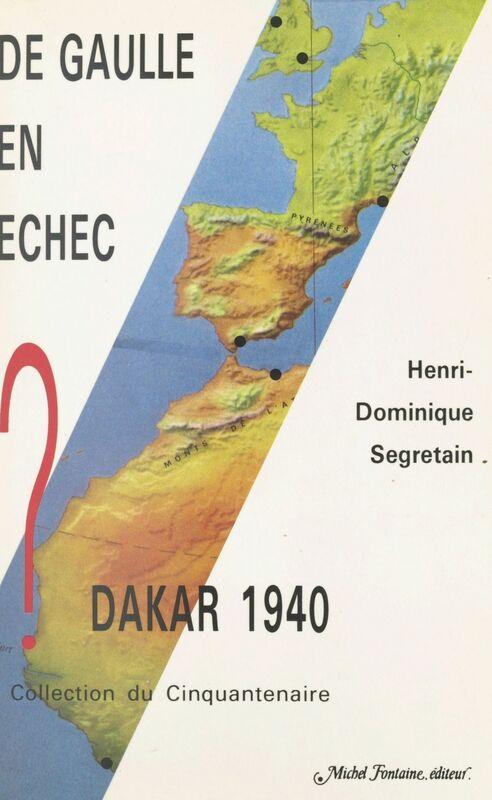 De Gaulle en échec Dakar 1940