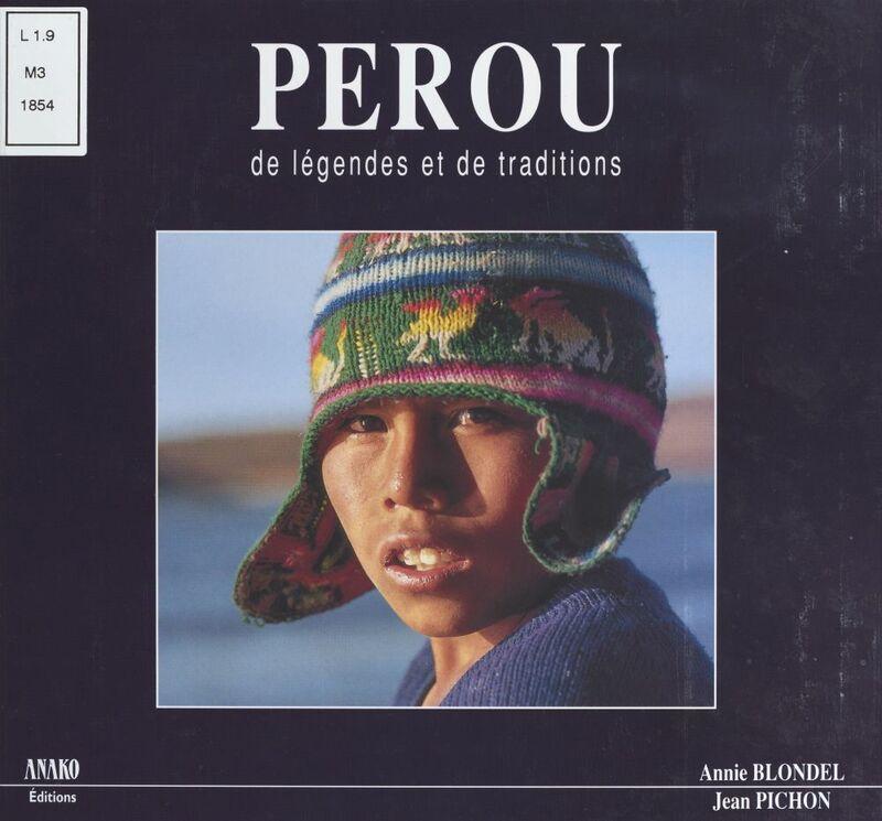 Pérou de légendes et de traditions
