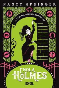 Enola Holmes. Il caso del bouquet misterioso