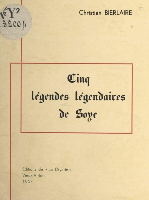 Cinq légendes légendaires de Soye