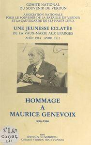 Hommage à Maurice Genevoix, 1890-1980 Une jeunesse éclatée : de La Vaux-Marie aux Éparges : août 1914 - avril 1915