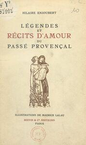 Légendes et récits d'amour du passé provençal