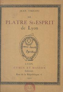 Le plâtre St-Esprit de Lyon