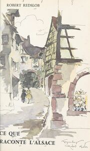 Ce que raconte l'Alsace