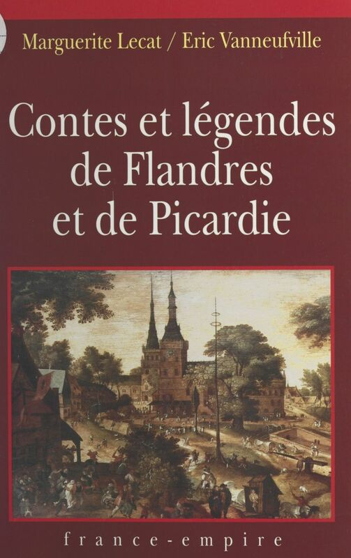 Contes et légendes de Flandres et de Picardie