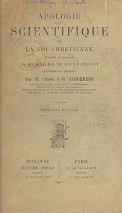 Apologie scientifique de la foi chrétienne D'après l'ouvrage de Mgr Duilhé de Saint-Projet