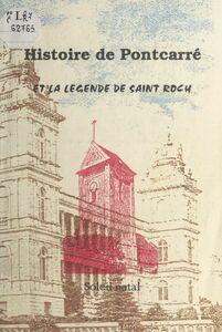 Histoire de Pontcarré et la légende de Saint Roch Recherches historiques sur le village. La statue et la relique de Saint Roch