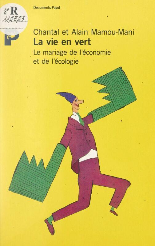 La vie en vert Le mariage de l'économie et de l'écologie