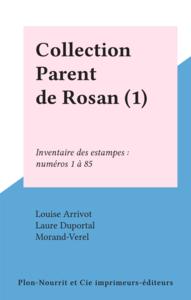 Collection Parent de Rosan (1) Inventaire des estampes : numéros 1 à 85