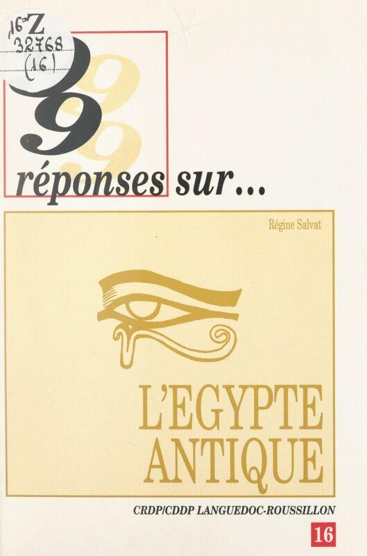 99 réponses sur l'Égypte antique
