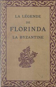 La légende de Florinda la Byzantine