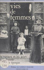 Vies de femmes Les travaux et les jours de la femme à la Belle époque