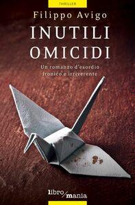 Inutili omicidi Un romanzo d'esordio ironico e irriverente