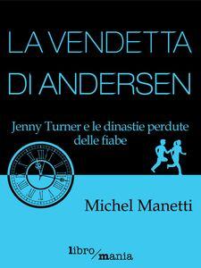 La vendetta di Andersen Jenny Turner e le dinastie perdute delle fiabe