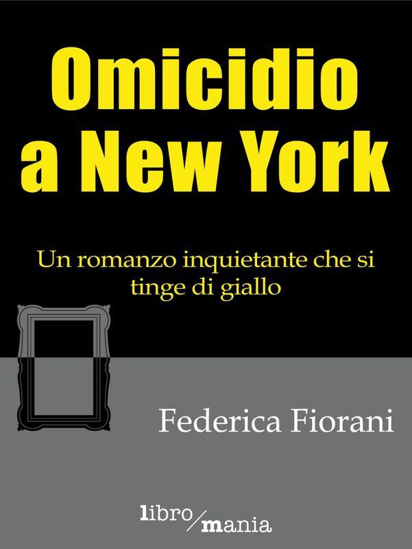 Omicidio a New York Un romanzo inquietante che si tinge di giallo