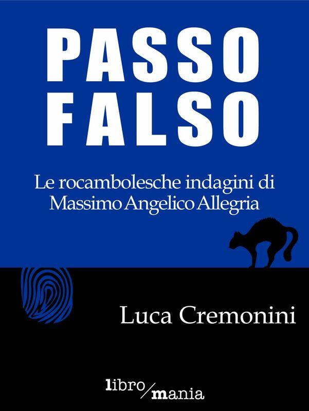 Passo falso Le rocambolesche indagini di Massimo Angelico Allegria