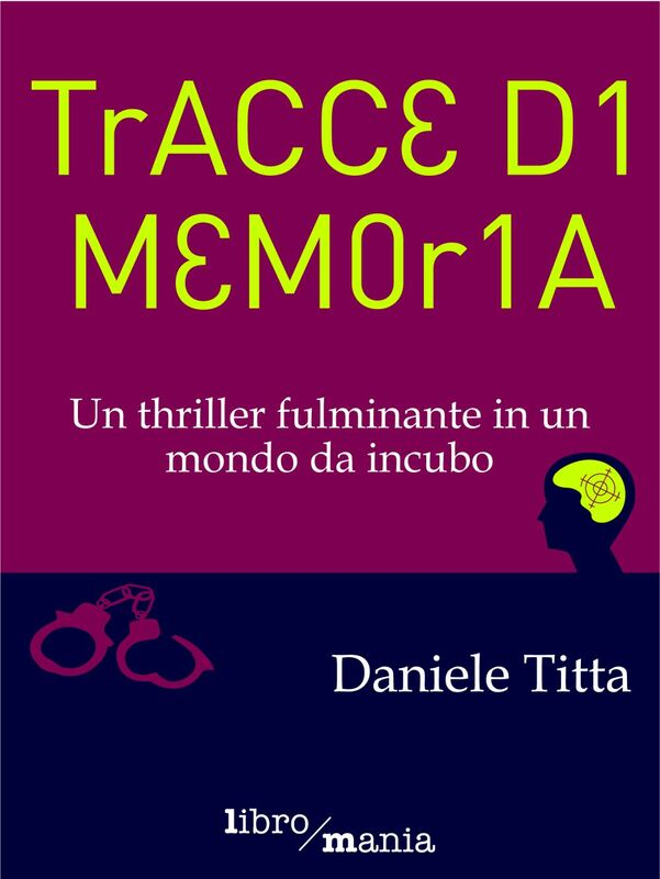 Tracce di memoria Un thriller fulminante in un mondo da incubo