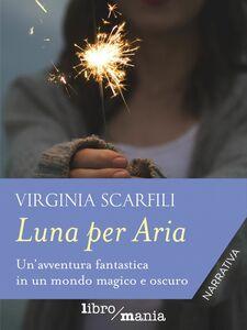 Luna per Aria Un'avventura fantastica in un mondo magico e oscuro