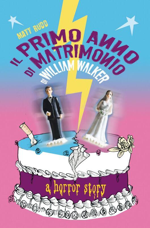 Il primo anno di matrimonio di William Walker Una storia horror
