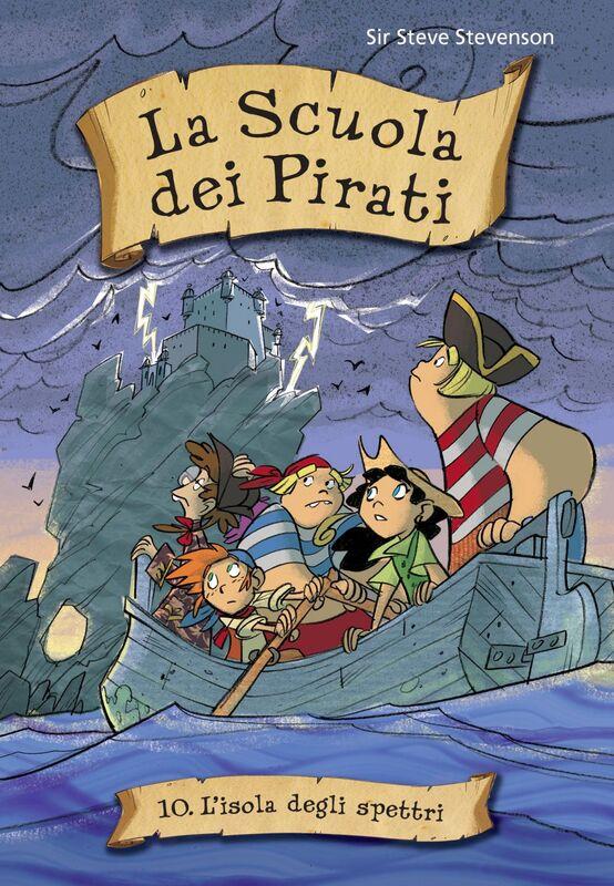 L'isola degli spettri. La scuola dei pirati. Vol. 10