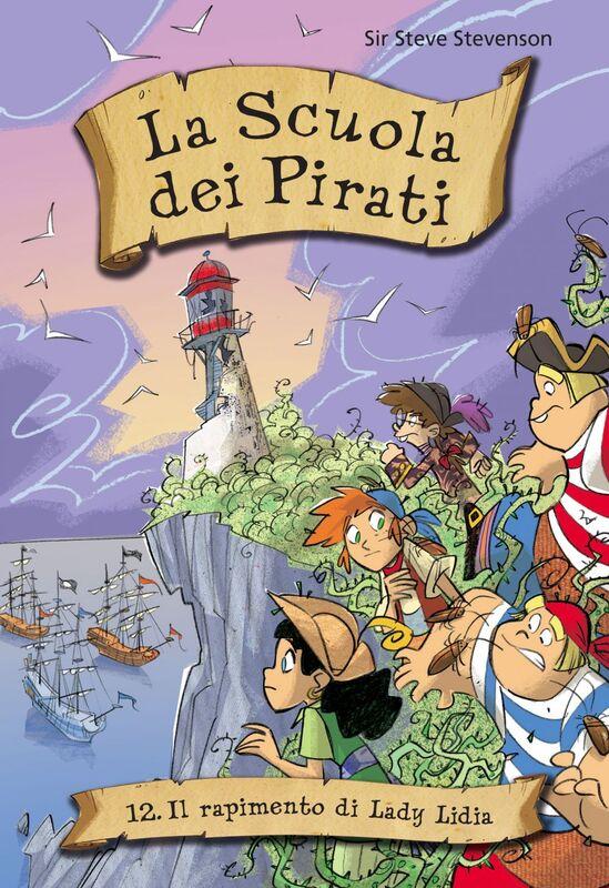 Il rapimento di Lady Lydia. La scuola dei pirati. Vol. 12