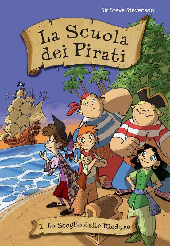 Lo scoglio delle Meduse. La scuola dei pirati. Vol. 1