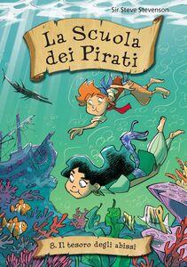 Il tesoro degli abissi. La scuola dei pirati. Vol. 8