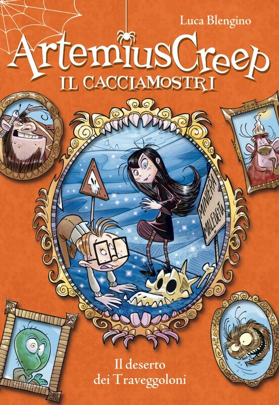 Il deserto dei Traveggoloni. Artemius Creep - Il Cacciamostri. Vol. 4